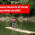 51 Tempat Menarik di Perak Yang WOW Giler!