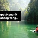 21 Tempat Menarik di Pahang Yang Anda Tak Sangka!