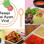 9 Resepi Nasi Ayam Sedap Viral (Cara Mudah Masak, Paling Sedap Buat Nasi Ayam!)